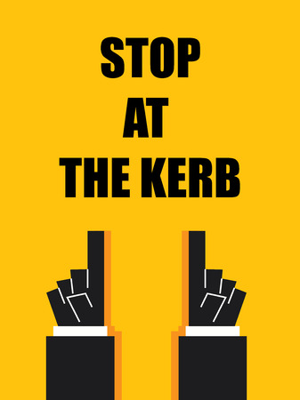 kerb: STOP AT THE KERB signs and symbols Illustration