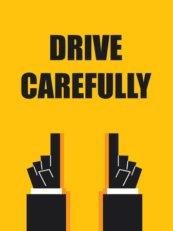 carefully: DRIVE CAREFULLY signs and symbols
