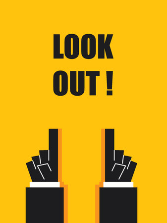 look out: LOOK OUT