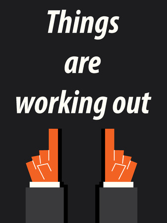 working out: THINGS ARE WORKING OUT typography