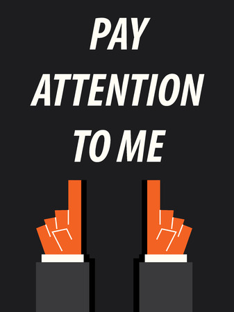 pay attention: PAY ATTENTION TO ME  typography Illustration