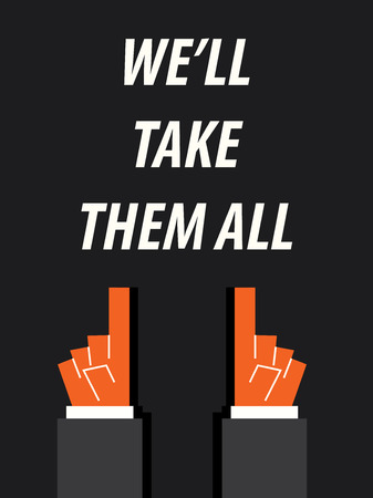 take: WELL TAKE THEM ALL typography