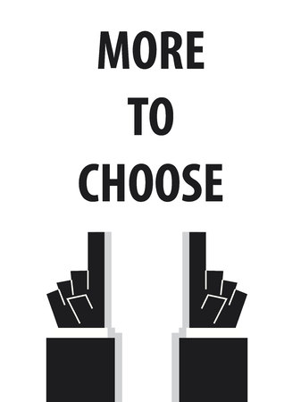 choose: MORE TO CHOOSE typography Illustration