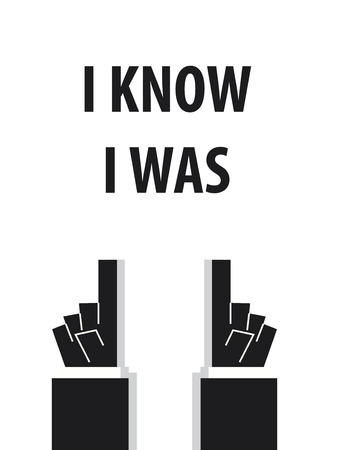 was: I KNOW I WAS typography Illustration