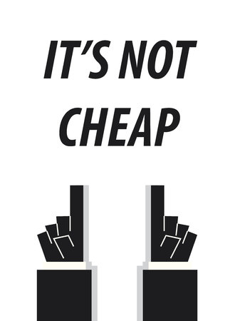 cheap: ITS NOT CHEAP typography