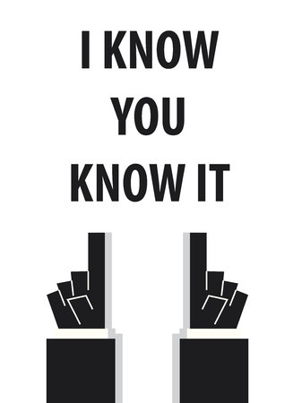 typo: I KNOW YOU KNOW IT typography