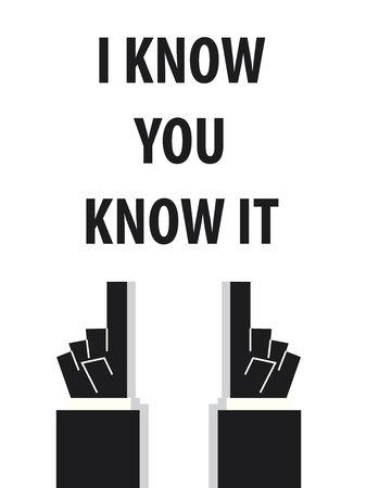know: I KNOW YOU KNOW IT typography