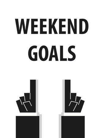 acknowledge: WEEKEND GOALS typography