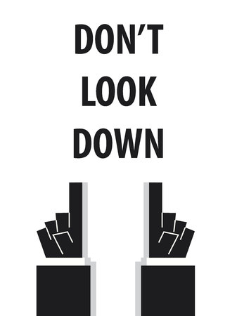 look down: DONt LOOK DOWN typography