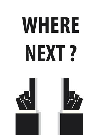 where: WHERE NEXT typography vector