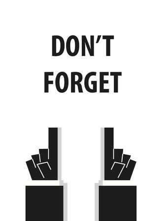 forget: DONT FORGET typography vector illustration