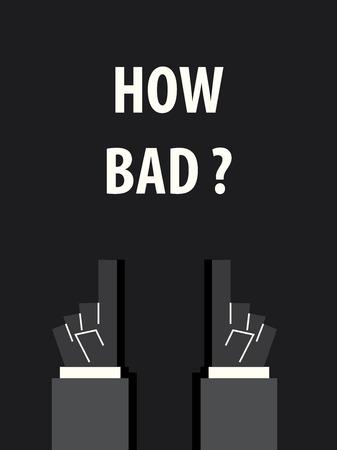 worst: HOW BAD typography vector illustration Illustration