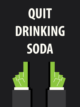 quit: QUIT DRINKING SODA typography vector illustration