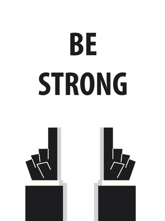 staunch: BE STRONG typography vector illustration