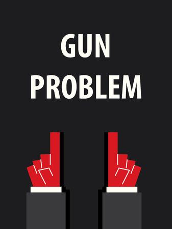 dangerous work: GUN PROBLEM typography vector illustration
