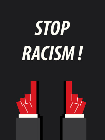 acknowledge: STOP RACISM  typography vector illustration