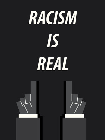 racism: RACISM IS REAL  typography vector illustration