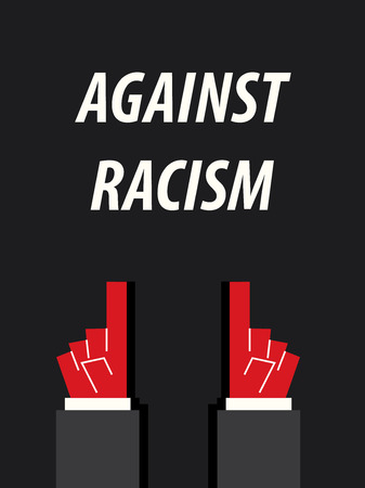 against: AGAINST RACISM typography vector illustration Illustration