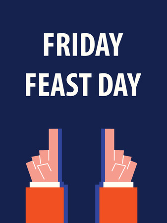 feast: FRIDAY FEAST DAY typography vector illustration