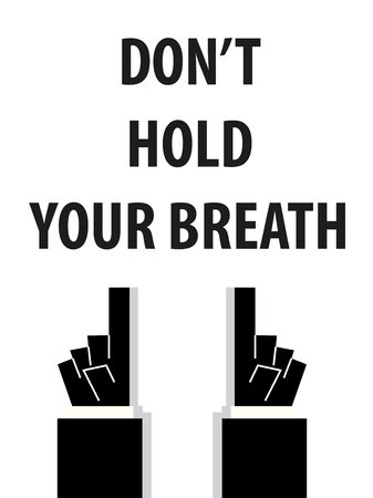 DONT HOLD YOUR BREATH typography vector illustration