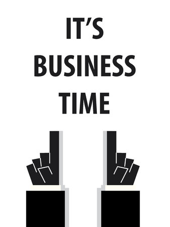 business time: ITS BUSINESS TIME typography vector illustration
