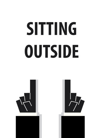 outside: SITTING OUTSIDE typography vector illustration