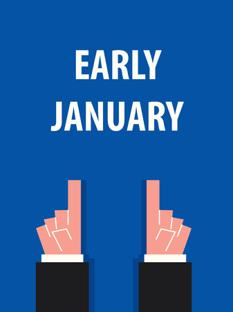 early: EARLY JANUARY typography vector illustration