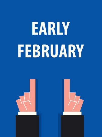 early: EARLY FEBRUARY typography vector illustration