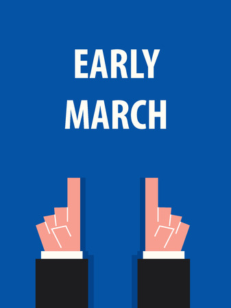 early: EARLY MARCH typography vector illustration