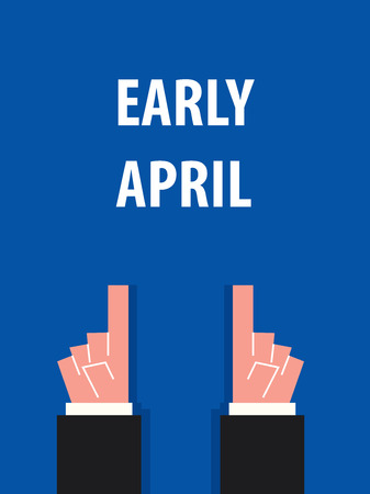 early: EARLY APRIL typography vector illustration Illustration