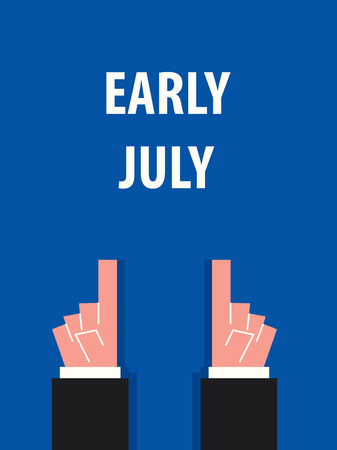 early: EARLY JULY typography vector illustration Illustration
