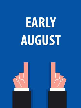 early: EARLY AUGUST typography vector illustration