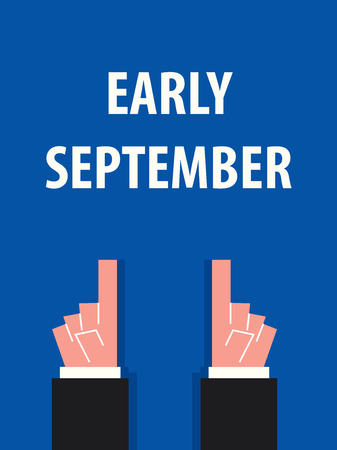early: EARLY SEPTEMBER typography vector illustration Illustration