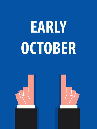 early: EARLY OCTOBER typography vector illustration