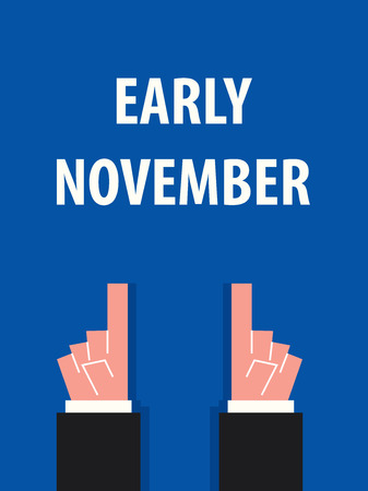 early: EARLY NOVEMBER typography vector illustration