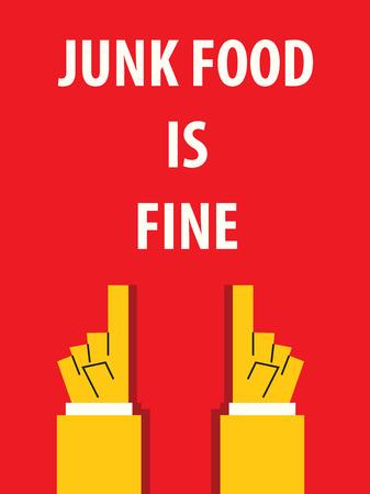 fine: JUNK FOOD IS FINE typography vector illustration