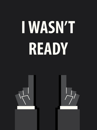 not ready: I WASNT READY typography vector illustration