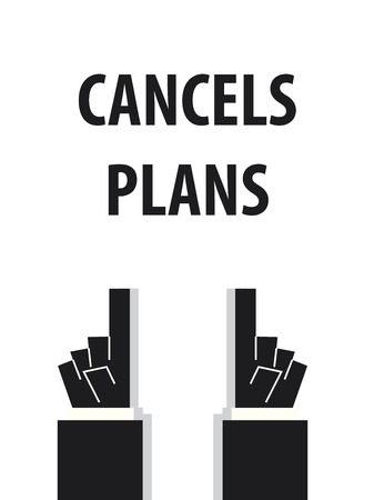 acknowledge: CANCELS PLANS typography vector illustration