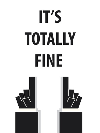 fine: ITS TOTALLY FINE typography vector illustration