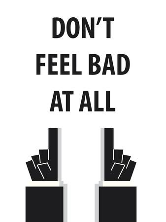 Ne vous sentez pas mal du tout vecteur de typographie illustration