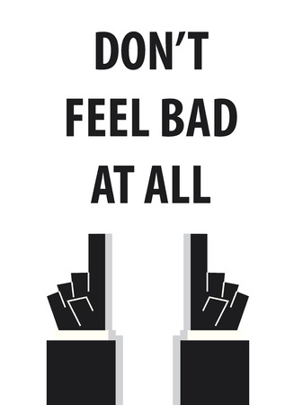 Voel je niet slecht typografie vector illustratie