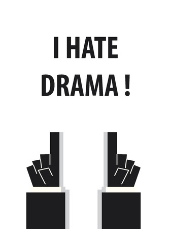 hate: I HATE DRAMA typography vector illustration