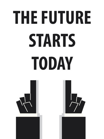 starts: THE FUTURE STARTS TODAY typography vector illustration