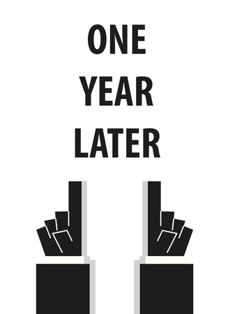 one year: ONE YEAR LATER typography vector illustration
