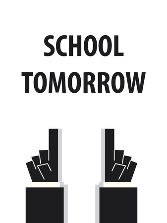 tomorrow: SCHOOL TOMORROW typography vector illustration Illustration