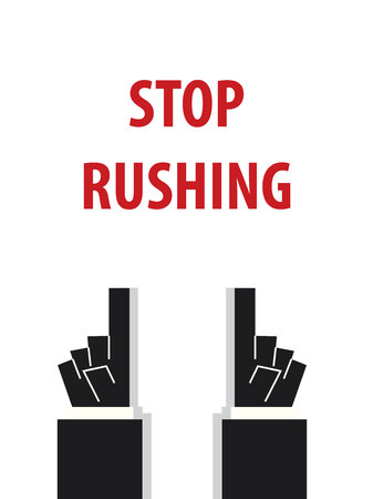 the hustle: STOP RUSHING typography vector illustration