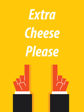 extra: EXTRA CHEESE PLEASE typography vector illustration