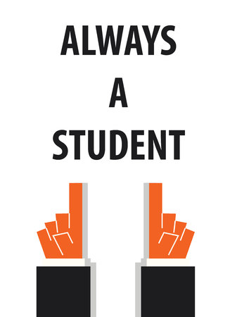 ALWAYS A STUDENT typography vector illustration