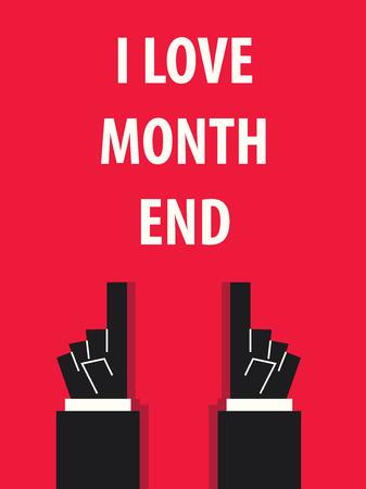 end month: I LOVE MONTH END typography illustration vector