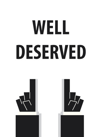WELL DESERVED typography vector illustration